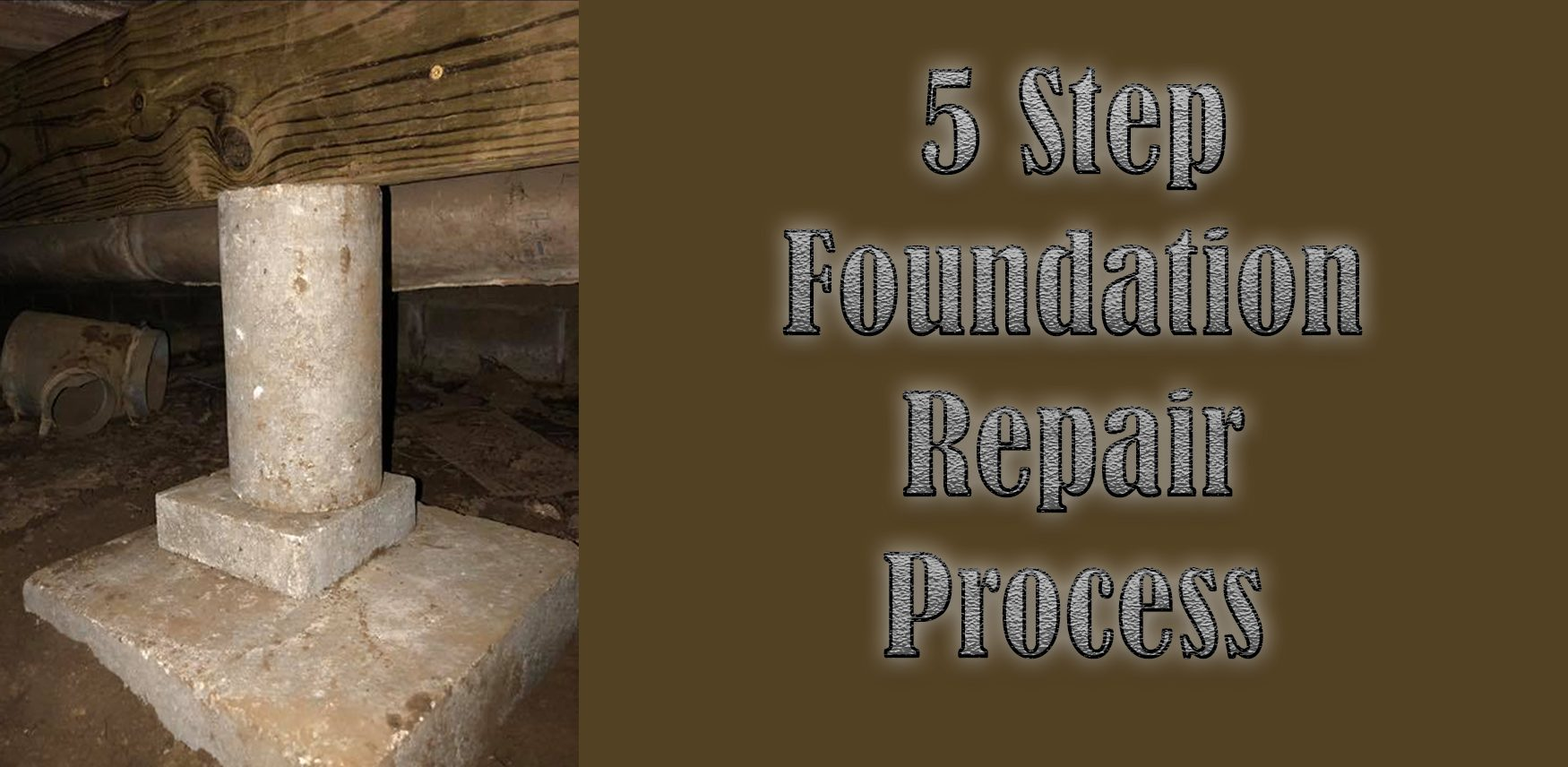 Read more about the article Five Step Foundation Repair Process